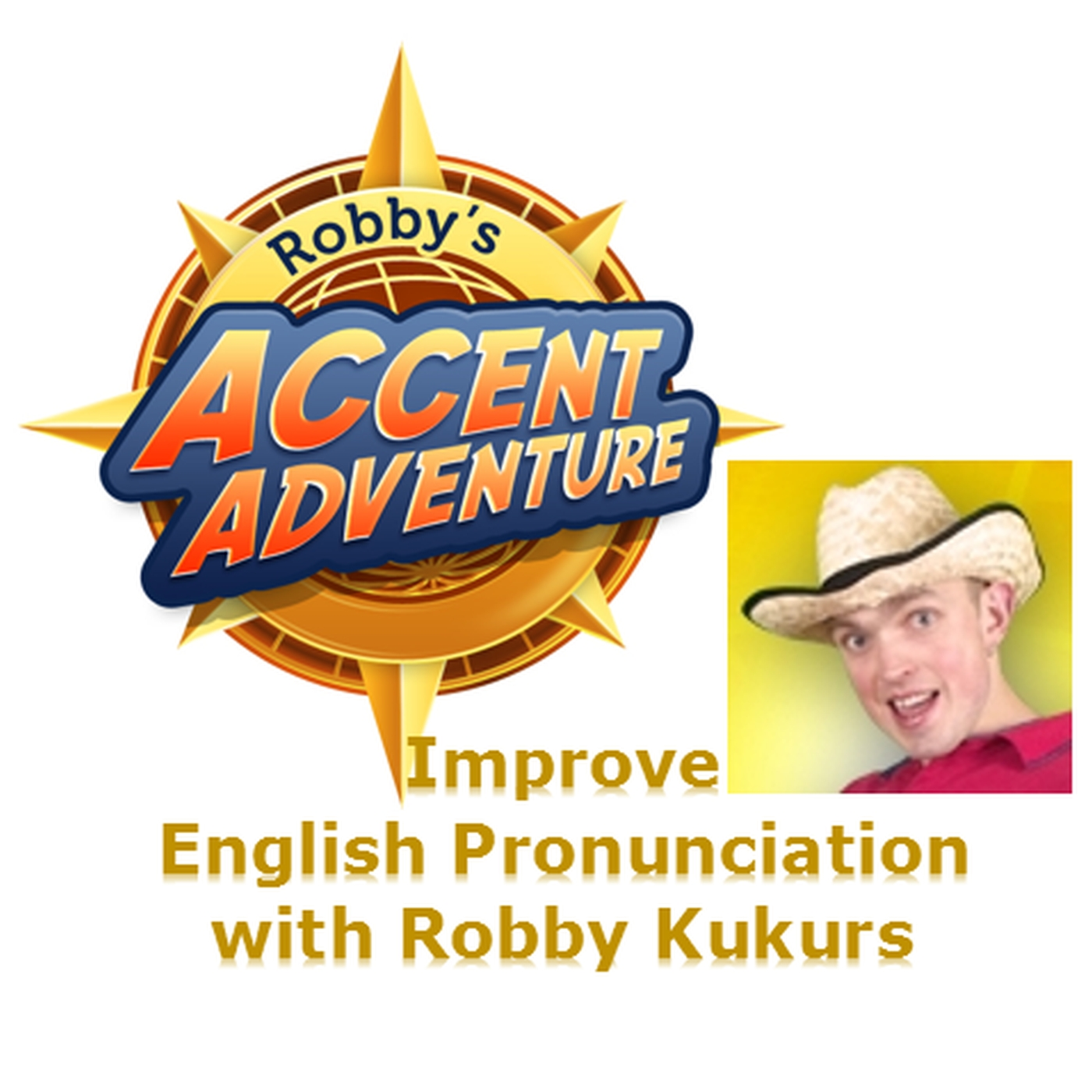 Accent Adventure Podcast: Improve English Pronunciation | Learn American English | Learn British English